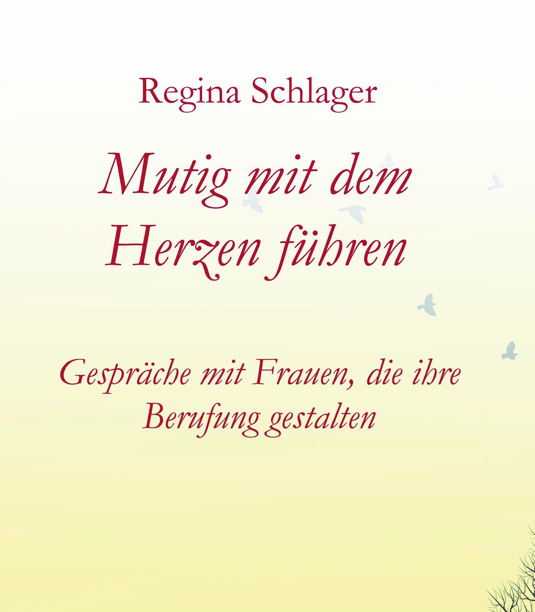 Mutig mit dem Herzen Führen, Buch von Regine Schlager